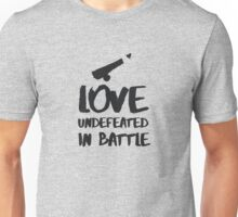Love undefeated in battle Unisex T-Shirt
