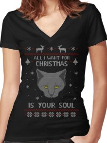 all I want for Christmas is your SOUL - ugly christmas sweater  Women's Fitted V-Neck T-Shirt