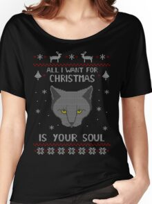 all I want for Christmas is your SOUL - ugly christmas sweater  Women's Relaxed Fit T-Shirt
