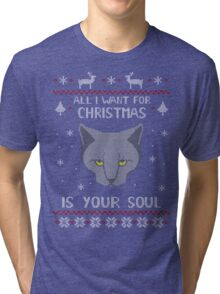 all I want for Christmas is your SOUL - ugly christmas sweater  Tri-blend T-Shirt