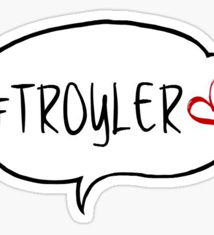 #TROYLER Sticker
