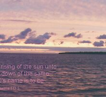 Sunset over Elk Island w/ Psalm 113:3 by Stephen Thomas