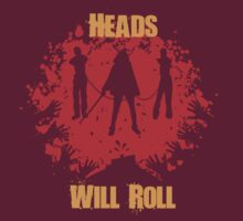 Heads Will Roll by beware1984