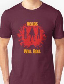 Heads Will Roll T-Shirt