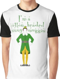 Buddy the ELF - Cotton headed ninny muggins Graphic T-Shirt