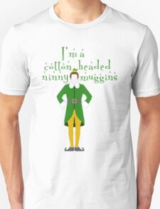 Buddy the ELF - Cotton headed ninny muggins T-Shirt