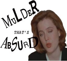 Mulder That's Absurd by Iona Grant