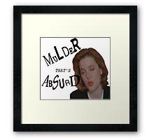 Mulder That's Absurd Framed Print