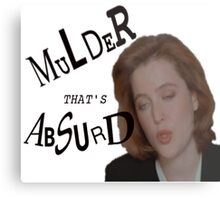 Mulder That's Absurd Metal Print