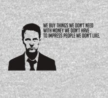 We buy things we don't need, with money we don't have, to impress people we don't like by megpato