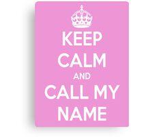 Call My Name - cheryl Canvas Print