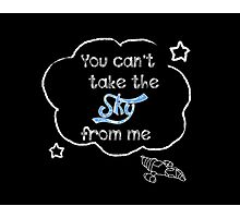 Firefly Serenity You can't take the sky from me Photographic Print
