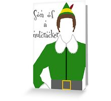 Buddy the Elf - Son of a Nutcracker Greeting Card