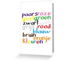 Dutch colour words Greeting Card