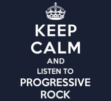 Keep Calm and listen to Progressive Rock by Yiannis  Telemachou