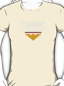 No Shepard Without Vakarian T-Shirt