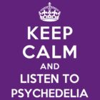 Keep Calm and listen to Psychedelia by Yiannis  Telemachou