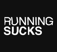 RUNNING SUCKS - White by Forstar Photography