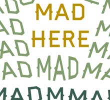 Mad as a Hatter Sticker