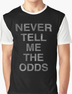 Never Tell Me The Odds! Graphic T-Shirt