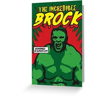 The Incredible Brock Greeting Card