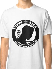 POW-MIA You are NOT Forgotten! Classic T-Shirt