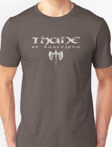 Thane of Barcelona Unisex T-Shirt