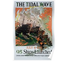 The tidal wave July 4 1918 95 ships launched United States Shipping Board Emergency Fleet Corporation Poster
