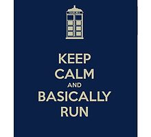 Keep Calm and Basically Run by MoustacheComb