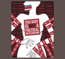 This Body is Not a Political Battleground T-Shirt