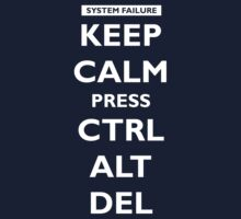 Keep Calm press Ctrl Alt Del by Inspire Store