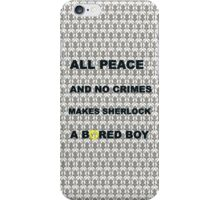 All peace and no crimes makes Sherlock a bored boy. iPhone Case/Skin