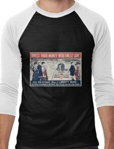 Invest your money with Uncle Sam! Join the crowd Buy a Liberty bond! Men's Baseball ¾ T-Shirt