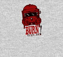 Burn with me! Womens Fitted T-Shirt