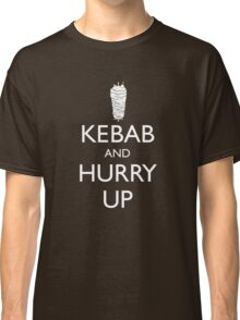 Kebab and hurry up Classic T-Shirt