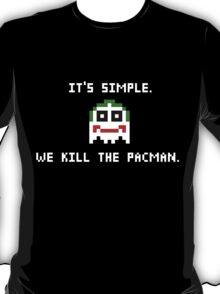 We Kill The Pacman T-Shirt