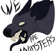 We are monsters by Lodidah
