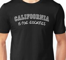 Califoornia is for rockers (1) Unisex T-Shirt