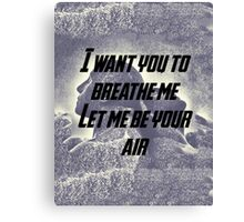 Let Me Be Your Air Canvas Print