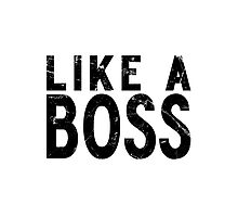 Like A Boss [BLACK] Photographic Print