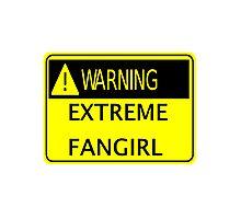 Warning Extreme fangirl Photographic Print