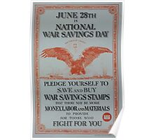 June 28th is national war savings day Pledge yourself to save and buy War Savings Stamps that there may be more money labor and materials to provide for those who fight for you Poster