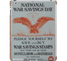June 28th is national war savings day Pledge yourself to save and buy War Savings Stamps that there may be more money labor and materials to provide for those who fight for you iPad Case/Skin