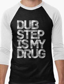 Dubstep Is My Drug Men's Baseball ¾ T-Shirt