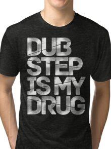 Dubstep Is My Drug Tri-blend T-Shirt