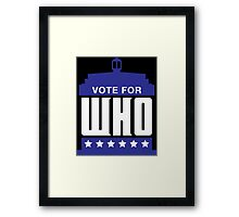 Vote For Who Framed Print