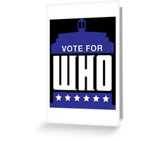 Vote For Who Greeting Card