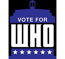 Vote For Who Photographic Print