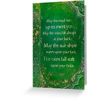 May the Road Rise... Greeting Card