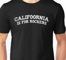Califoornia is for rockers (2) Unisex T-Shirt